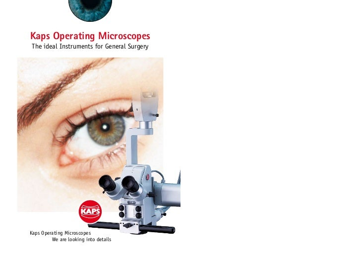 Kaps Operating Microscopes The ideal Instruments for General SurgeryKaps Operating Microscopes         We are looking into...