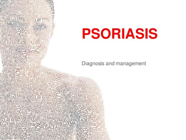 PSORIASISDiagnosis and management