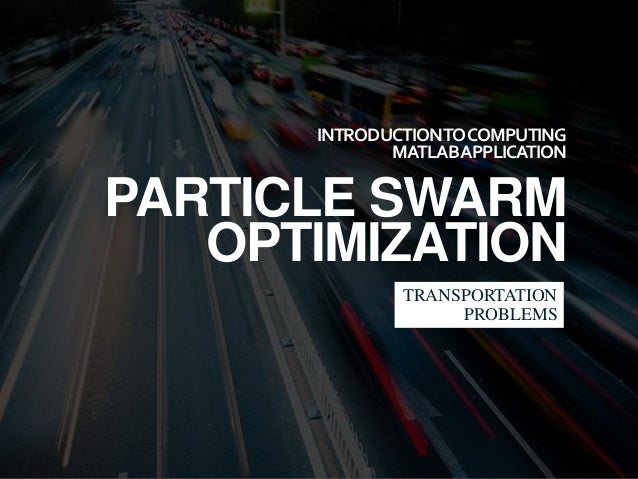 Particle Swarm Optimization for Transportation Problem