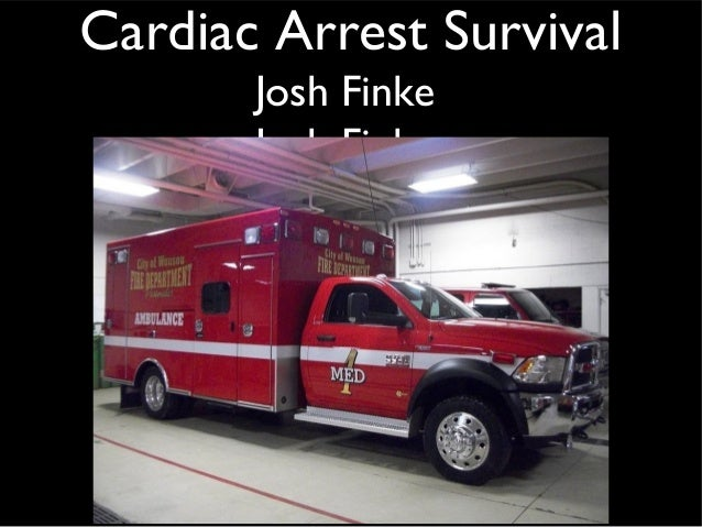 Cardiac Arrest Survival  Josh Finke  Josh Finke