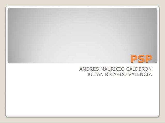 PSPANDRES MAURICIO CALDERONJULIAN RICARDO VALENCIA