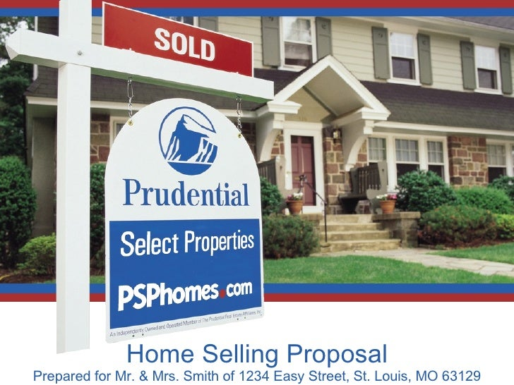 Home Selling Proposal Prepared for Mr. & Mrs. Smith of 1234 Easy Street, St. Louis, MO 63129