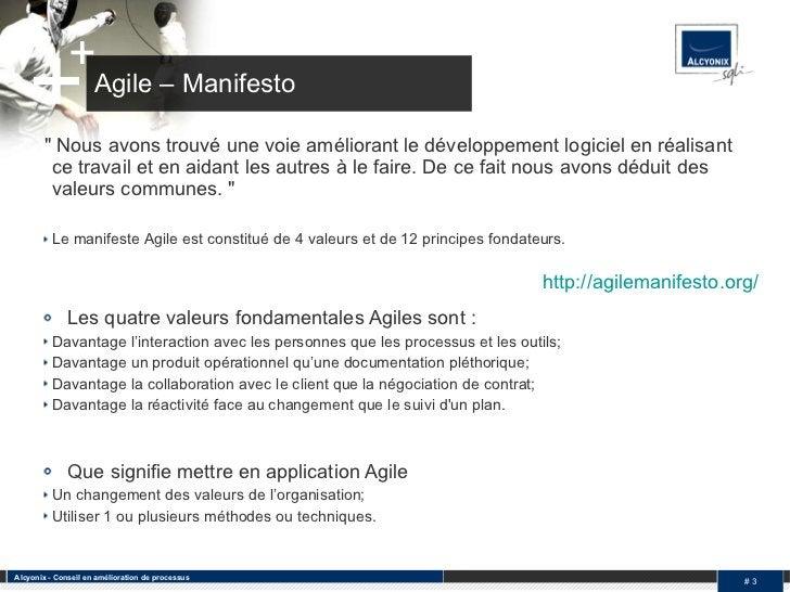 Agile – Manifesto <ul><ul><li>&quot; Nous avons trouvé une voie améliorant le développement logiciel en réalisant ce trava...