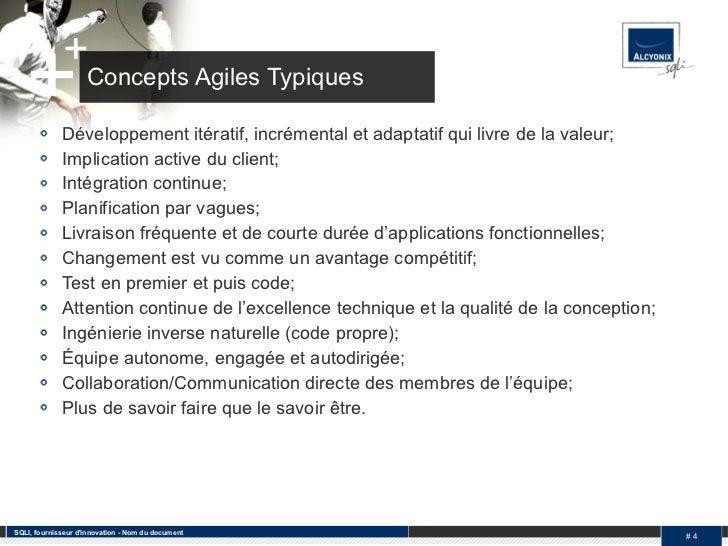 Concepts Agiles Typiques <ul><li>Développement itératif, incrémental et adaptatif qui livre de la valeur; </li></ul><ul><l...