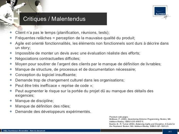 Critiques / Malentendus <ul><li>Client n'a pas le temps (planification, réunions, tests); </li></ul><ul><li>Fréquentes rel...