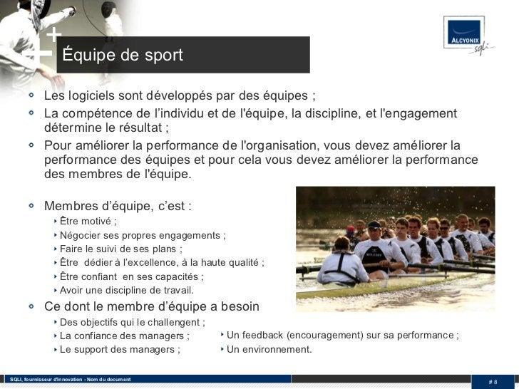 Équipe de sport <ul><li>Les logiciels sont développés par des équipes  ; </li></ul><ul><li>La compétence de l'individu et ...