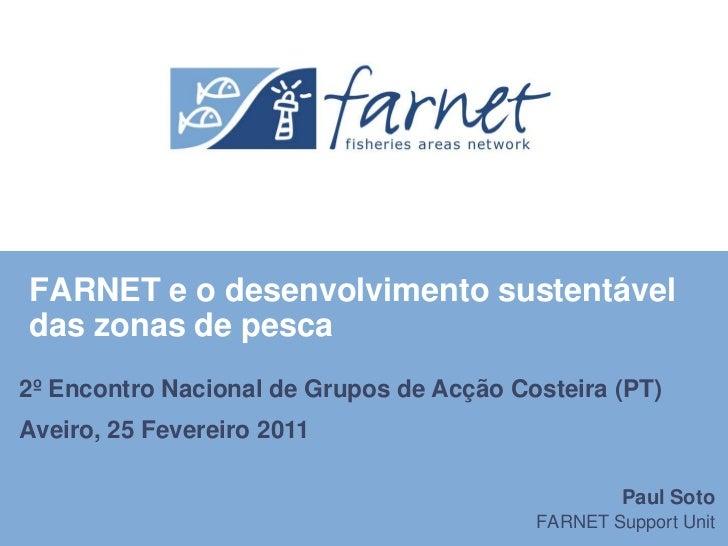 FARNET e o desenvolvimento sustentável das zonas de pesca<br />2º Encontro Nacional de Grupos de Acção Costeira (PT)<br />...