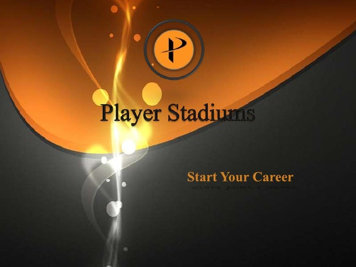 Player Stadiums<br />Start Your Career<br />