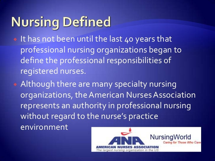 describe the definition of nursing as Definition is to describe what nurses do however, this approach leaves out important aspects and  chapter 2 the essence of nursing: knowledge and caring 57.