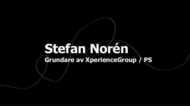 § 1 Stefan Norén Grundare av XperienceGroup / PS .