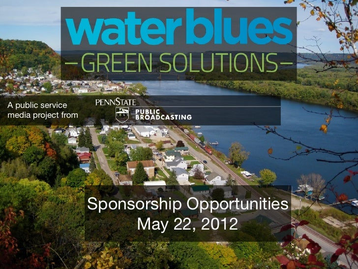A public service media project from:                Sponsorship Opportunities                      May 22, 2012