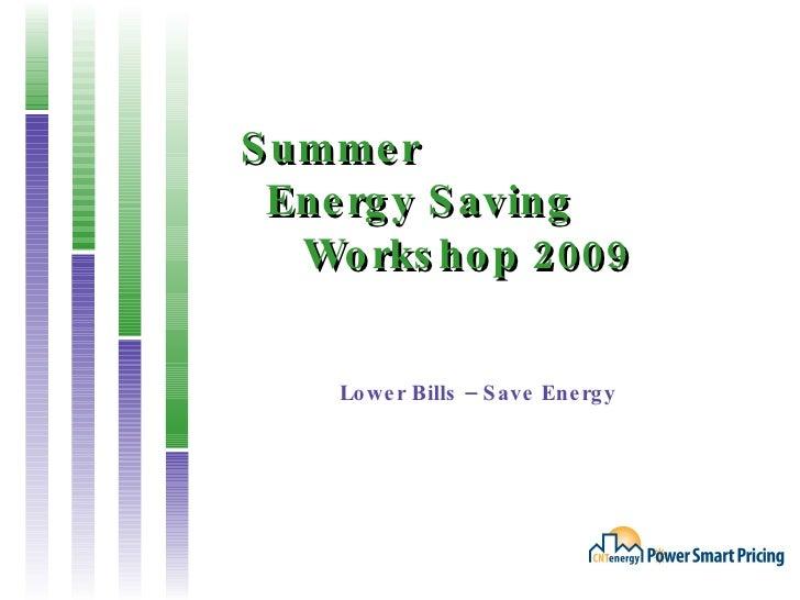 Summer   Energy Saving   Workshop 2009 Lower Bills – Save Energy