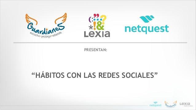 """PRESENTAN: """"HÁBITOS CON LAS REDES SOCIALES"""""""