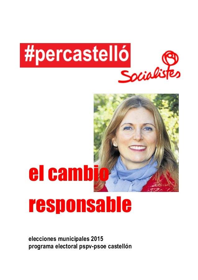el cambio responsable elecciones municipales 2015 programa electoral pspv-psoe castellón