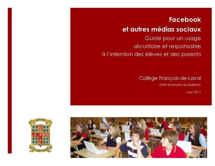 Facebook        et autres médias sociaux                  Guide pour un usage              sécuritaire et responsableà l'i...