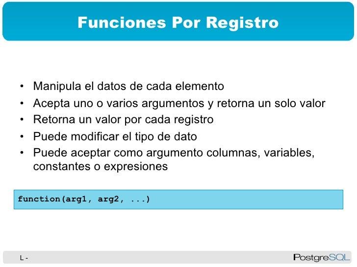 Postgresql lecci n 3 usando funciones simples para for Funcion de salida
