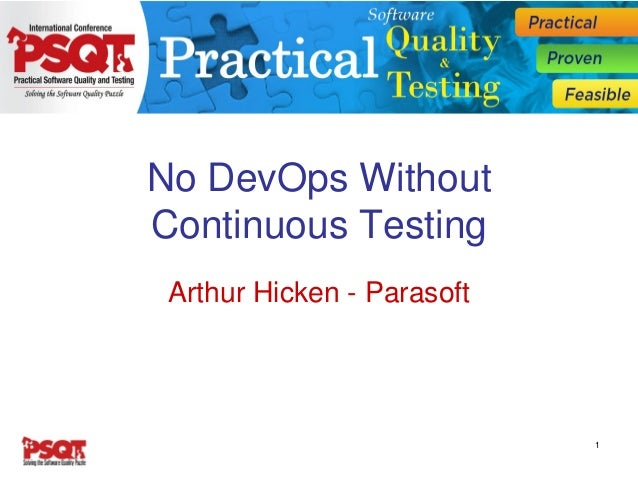 No DevOps Without Continuous Testing Arthur Hicken - Parasoft 1