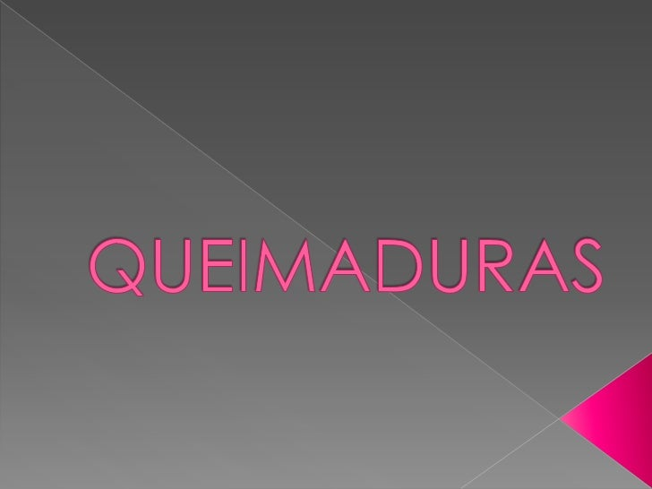 QUEIMADURAS<br />