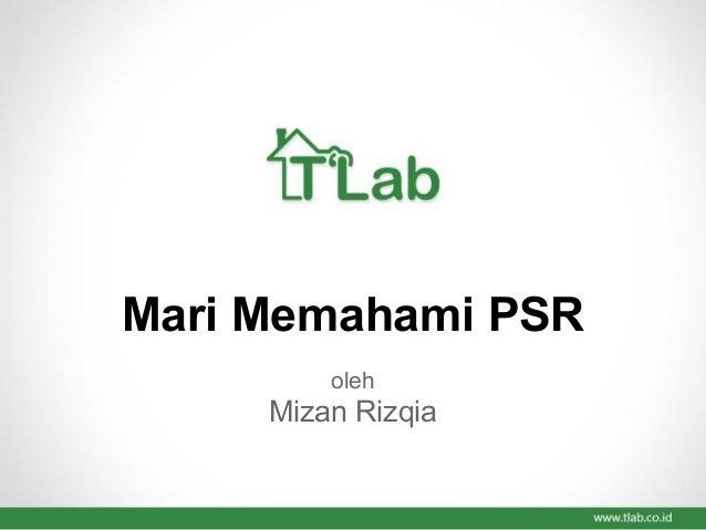 Mari Memahami PSR  oleh  Mizan Rizqia