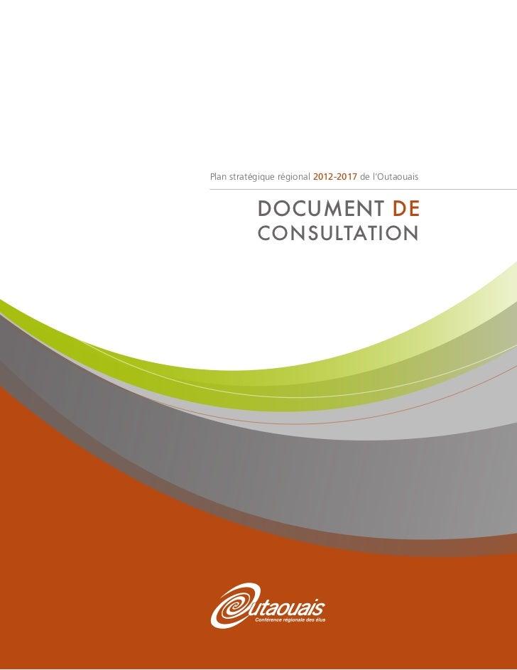 Plan stratégique régional 2012-2017 de l'Outaouais           DOCUMENT DE           CONSULTATION