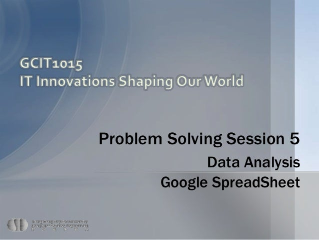 Problem Solving Session 5 Data Analysis Google SpreadSheet Page 1