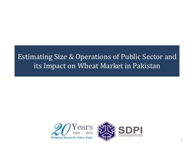 Estimating Size & Operations of Public Sector and     its Impact on Wheat Market in Pakistan                              ...