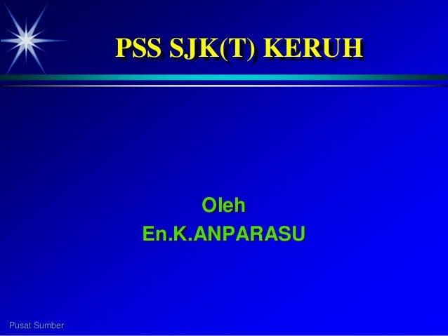Pusat Sumber PSS SJK(T) KERUH Oleh En.K.ANPARASU