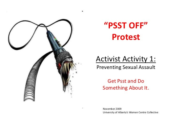 """PSST OFF"" ProtestActivist Activity 1:Preventing Sexual Assault Get Psst and Do Something About It. <br />November 2009<br..."
