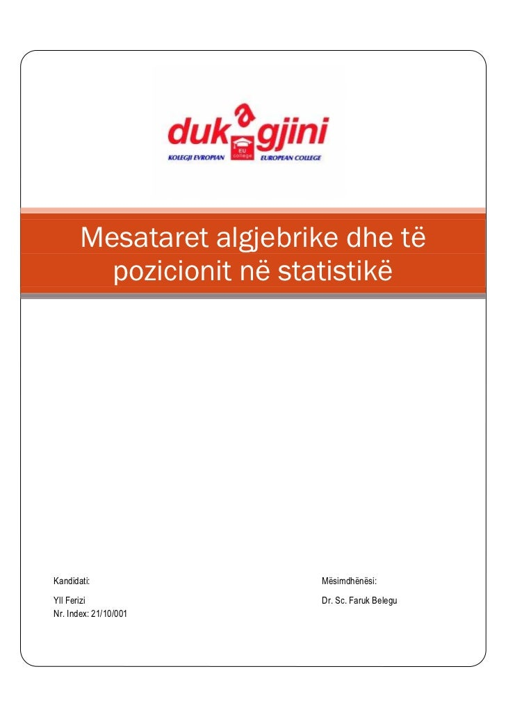Mesataret algjebrike dhe të         pozicionit në statistikëKandidati:               Mësimdhënësi:Yll Ferizi              ...