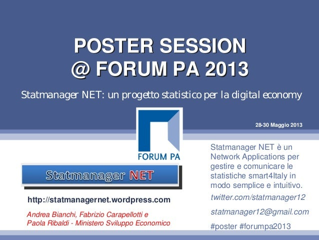28-30 Maggio 2013POSTER SESSION@ FORUM PA 2013POSTER SESSION@ FORUM PA 2013twitter.com/statmanager12statmanager12@gmail.co...