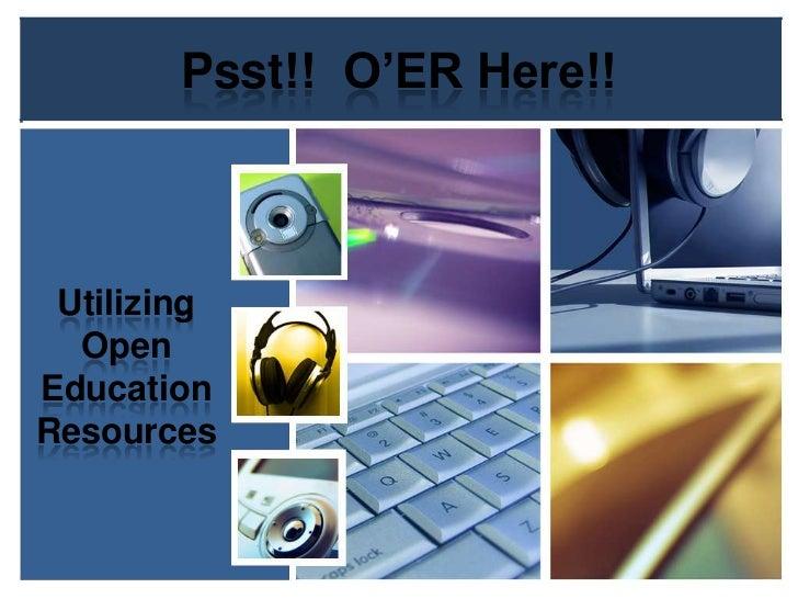 Psst!!  O'ER Here!!<br />Utilizing Open Education Resources<br />