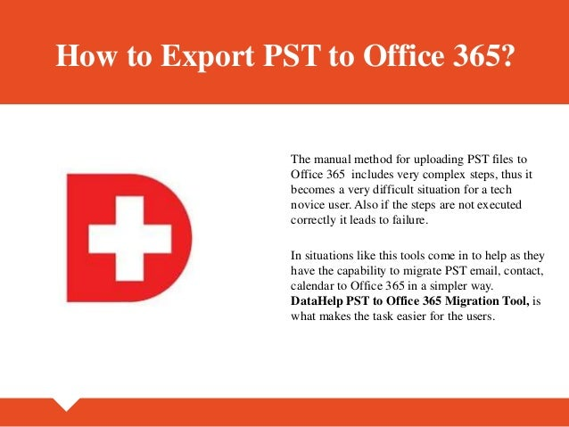 How to Import or Migrate PST to Office 365 Emails, Contacts