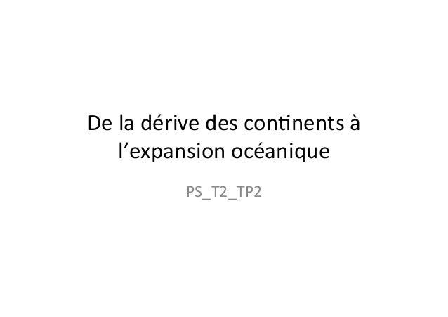 De  la  dérive  des  con/nents  à  l'expansion  océanique  PS_T2_TP2