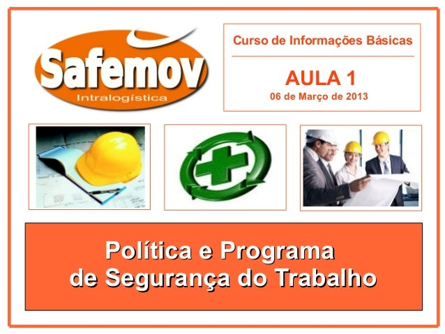 Curso de Informações Básicas                    AULA 1                 06 de Março de 2013   Política e Programade Seguran...