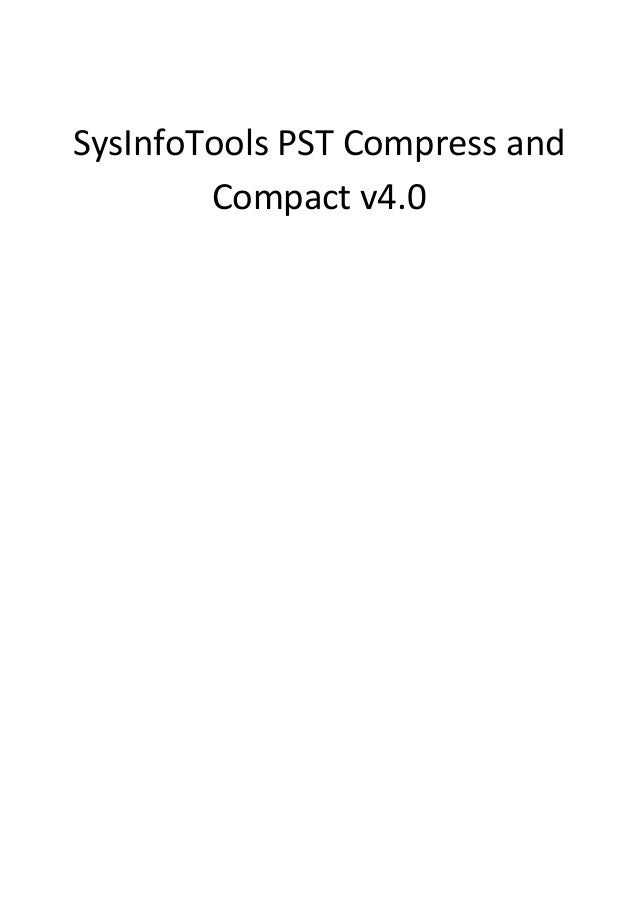SysInfoTools PST Compress and        Compact v4.0