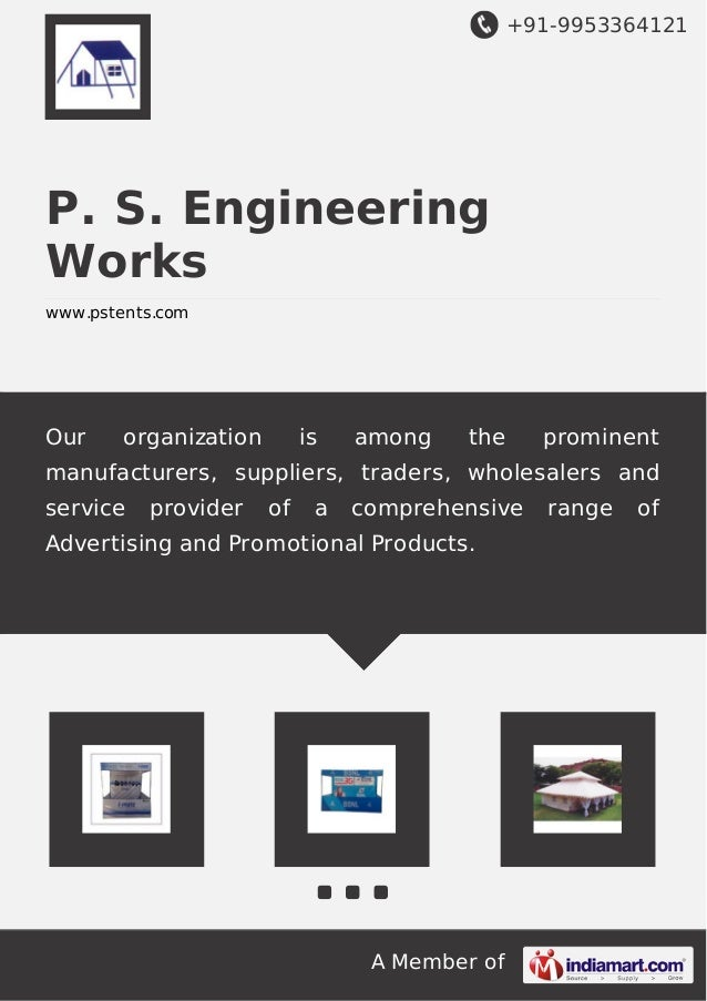+91-9953364121 A Member of P. S. Engineering Works www.pstents.com Our organization is among the prominent manufacturers, ...