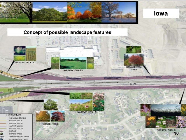 Iowa  I-74 Final Design – Landscaping Concept of possible landscape features  10