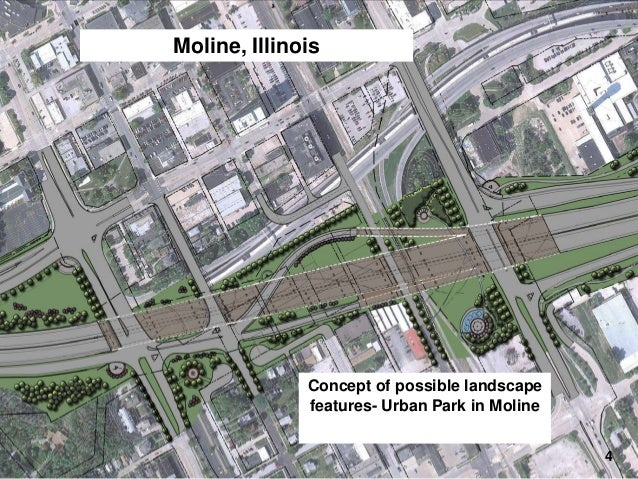 Moline, Illinois  I-74 Final Design – Landscaping  Concept of possible landscape features- Urban Park in Moline 4