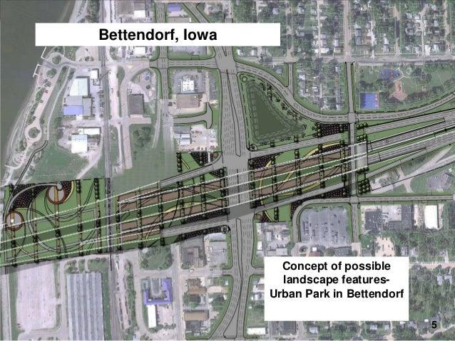 Bettendorf, Iowa  I-74 Final Design – Landscaping  Concept of possible landscape featuresUrban Park in Bettendorf 5