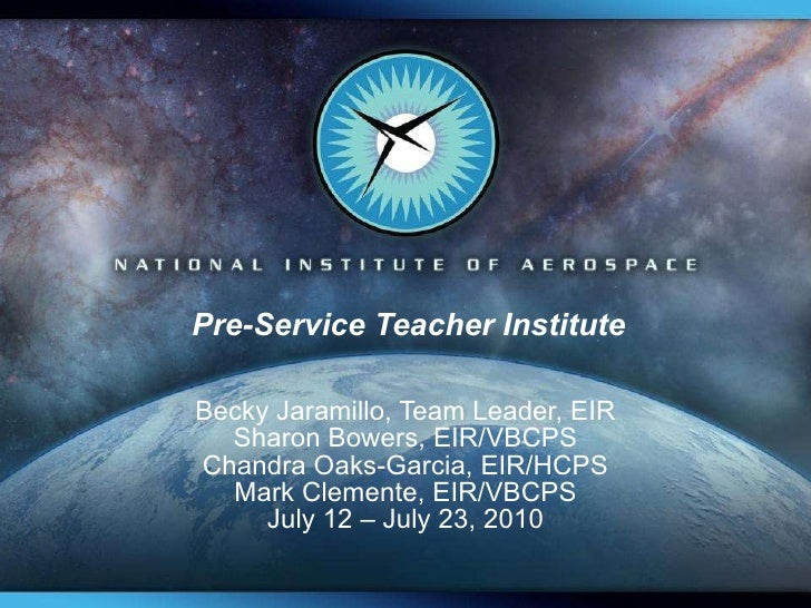 Pre-Service Teacher Institute Becky Jaramillo, Team Leader, EIR Sharon Bowers, EIR/VBCPS Chandra Oaks-Garcia, EIR/HCPS Mar...