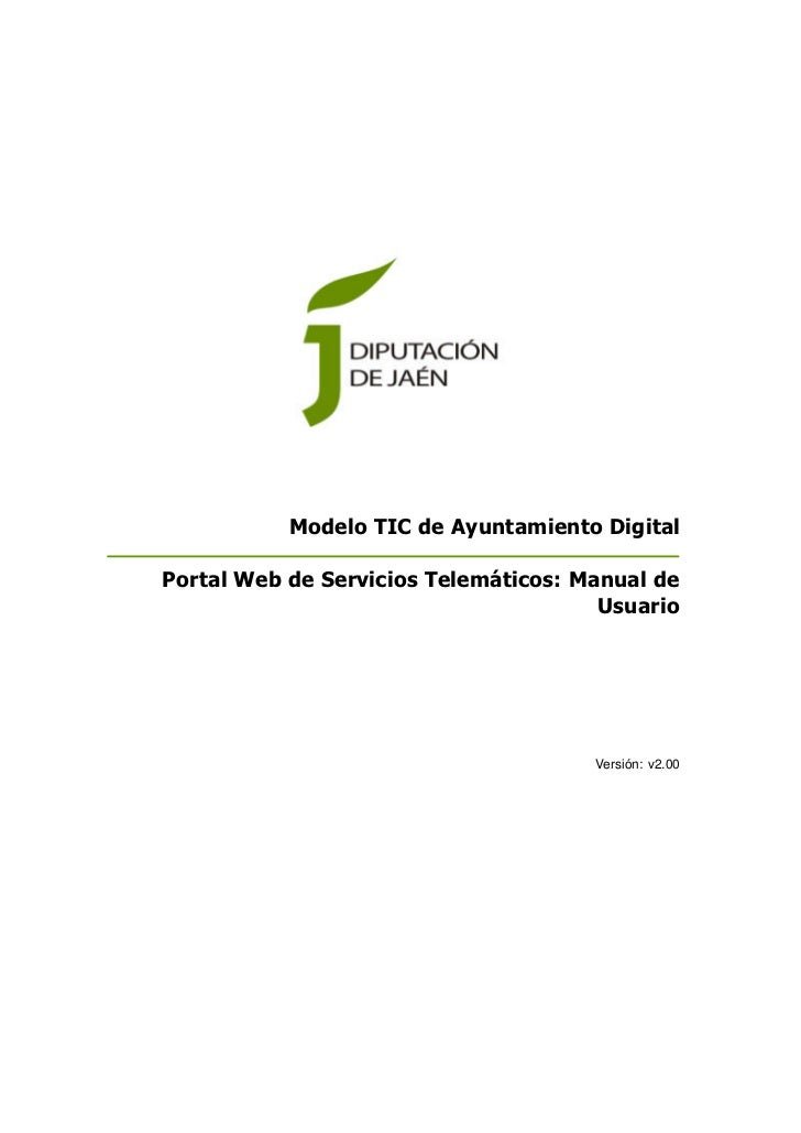 Modelo TIC de Ayuntamiento DigitalPortal Web de Servicios Telemáticos: Manual de                                       Usu...