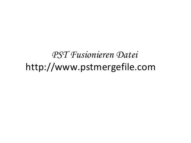 PST Fusionieren Datei http://www.pstmergefile.com