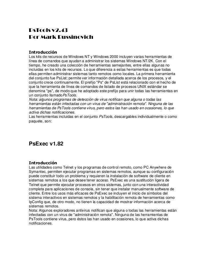 PsTools v2.43Por Mark RussinovichIntroducciónLos kits de recursos de Windows NT y Windows 2000 incluyen varias herramienta...
