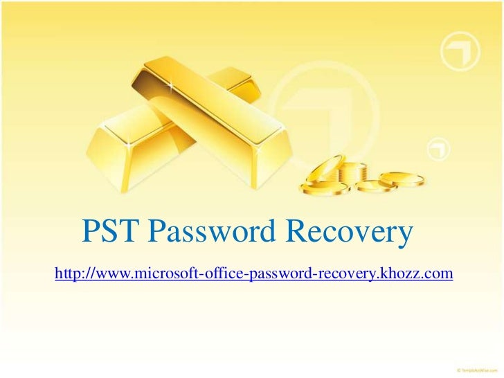 PST Password Recoveryhttp://www.microsoft-office-password-recovery.khozz.com
