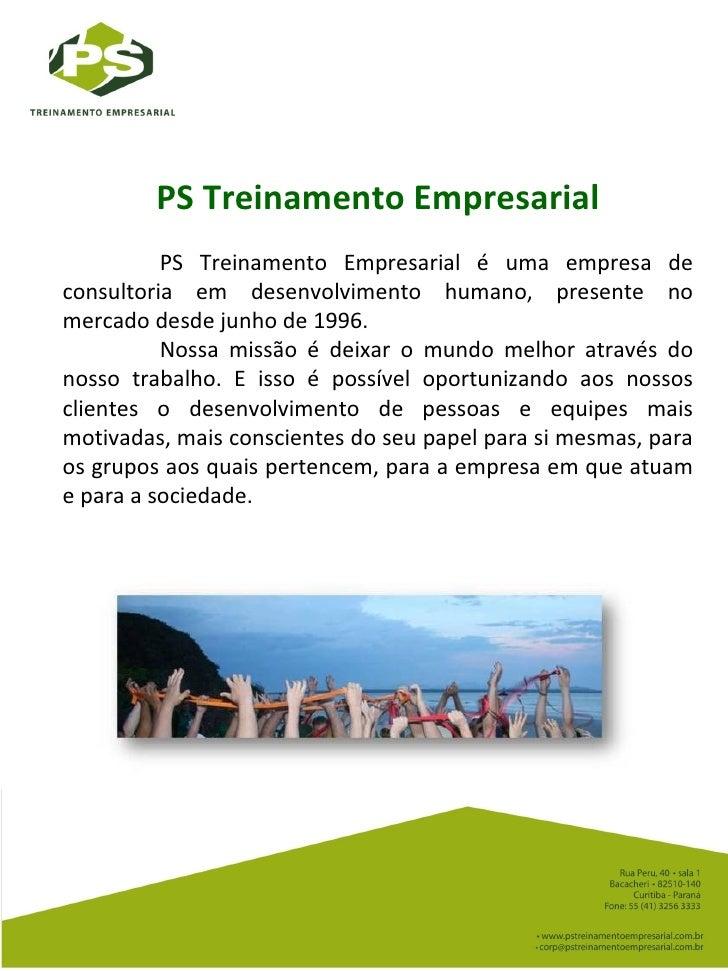 PS Treinamento Empresarial  PS Treinamento Empresarial é uma empresa de consultoria em desenvolvimento humano, presente n...