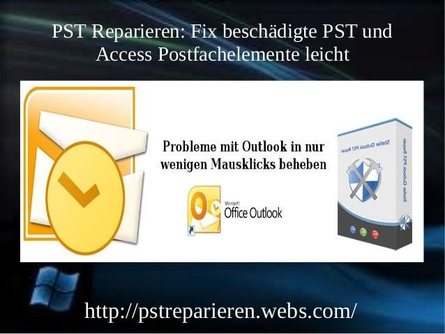 PST Reparieren: Fix beschädigte PST und    Access Postfachelemente leicht   http://pstreparieren.webs.com/