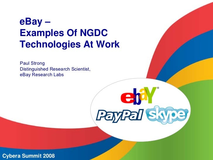 eBay –      Examples Of NGDC      Technologies At Work       Paul Strong       Distinguished Research Scientist,       eBa...