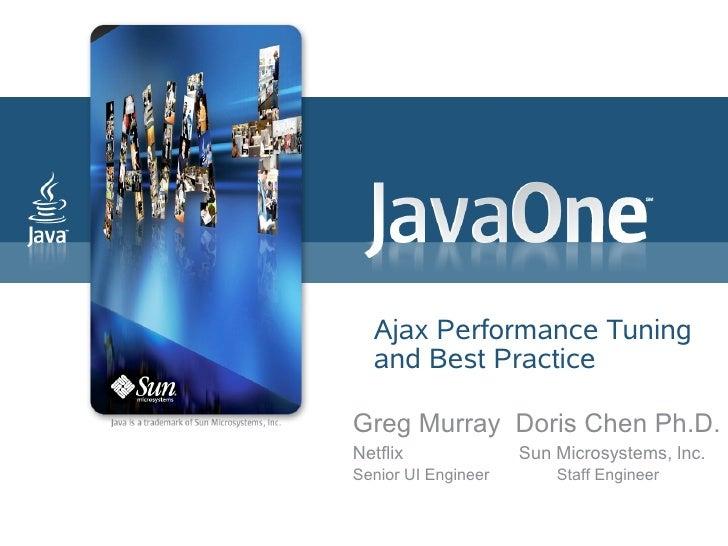 Ajax Performance Tuning   and Best Practice  Greg Murray Doris Chen Ph.D. Netflix              Sun Microsystems, lnc. Seni...