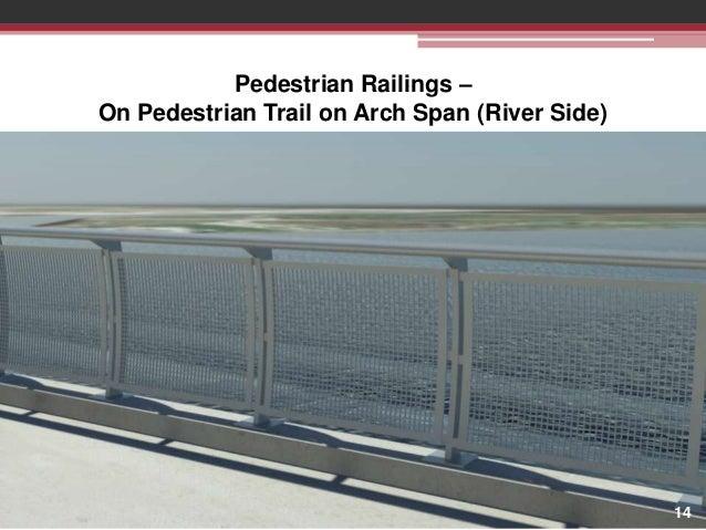 Pedestrian Railings – On Pedestrian Trail on Arch Span (River Side)  14