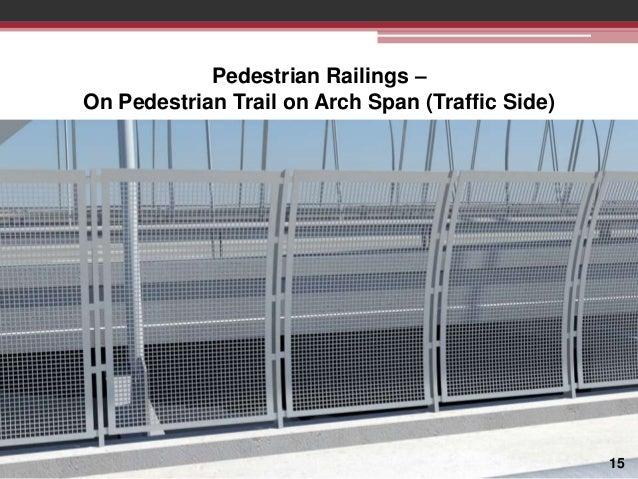 Pedestrian Railings – On Pedestrian Trail on Arch Span (Traffic Side)  15